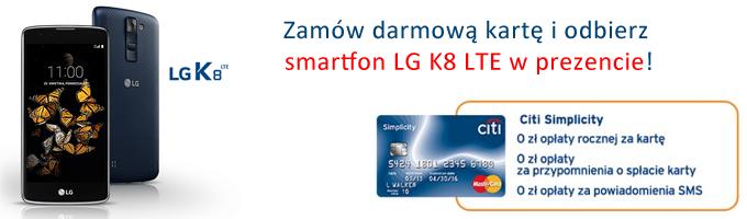 Załóż kartę w Citi, odbierz smartfon LG K8 LTE o wartości 549 zł i omiń wszystkie opłaty