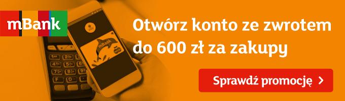 Otwórz konto ze zwrotem do 600 zł za zakupy oraz gwarancją niezmienności cen