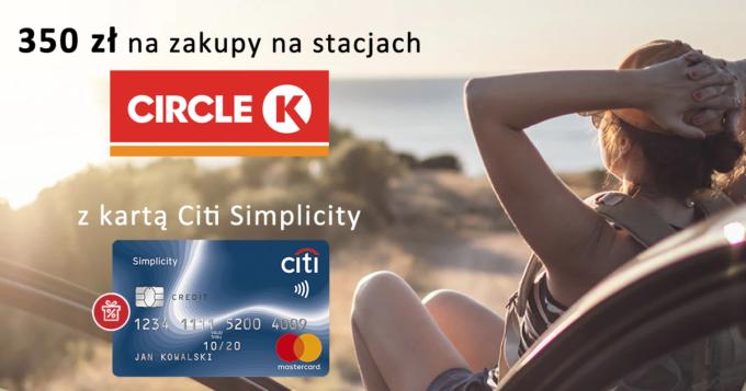 Załóż bezpłatną kartę Citi Simplicity i odbierz 350 zł na zakupy na stacjach CircleK